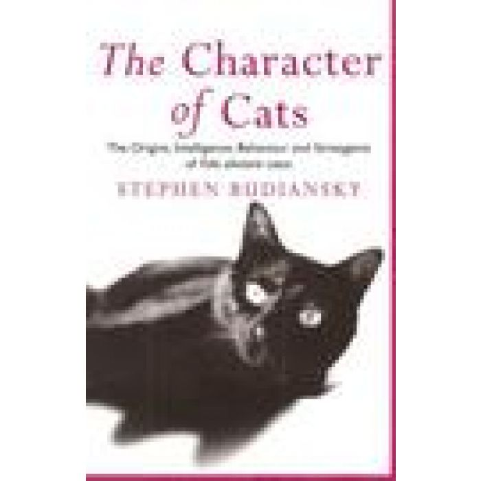 The Character of Cats by BUDIANSKY Stephen