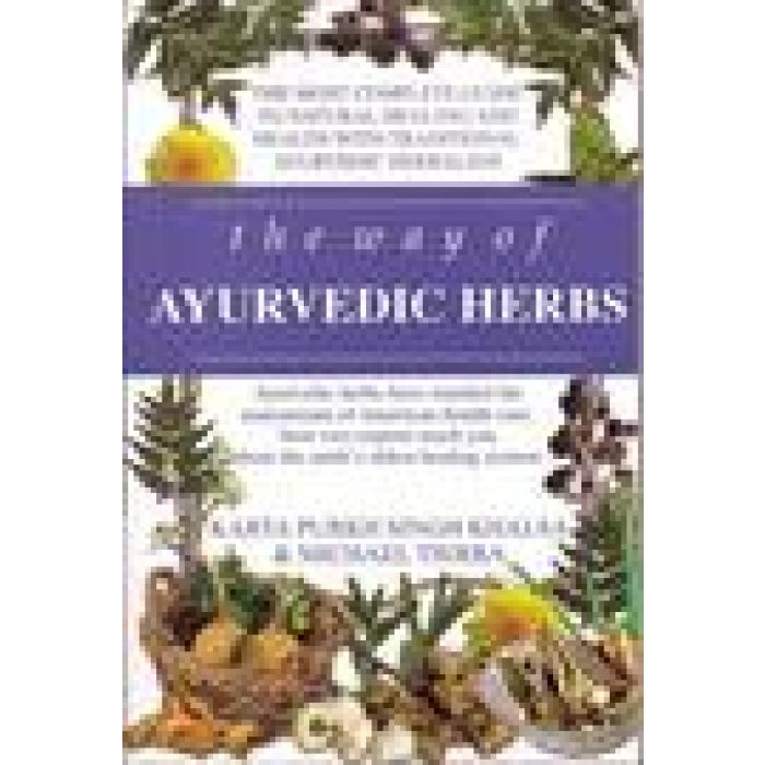 The Way of Ayurvedic Herbs by SINGH KHALSA Karta Purkh