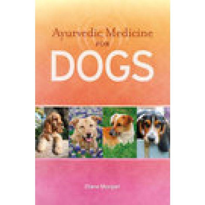 Ayurvedic Medicine For Dogs by Diane MORGAN