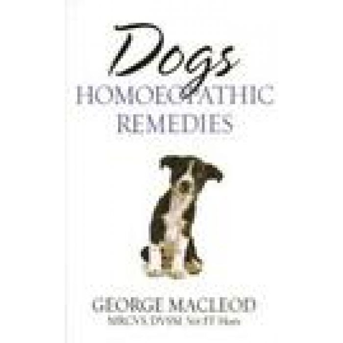 Dogs, Homeopathic Remedies by George MacLEOD