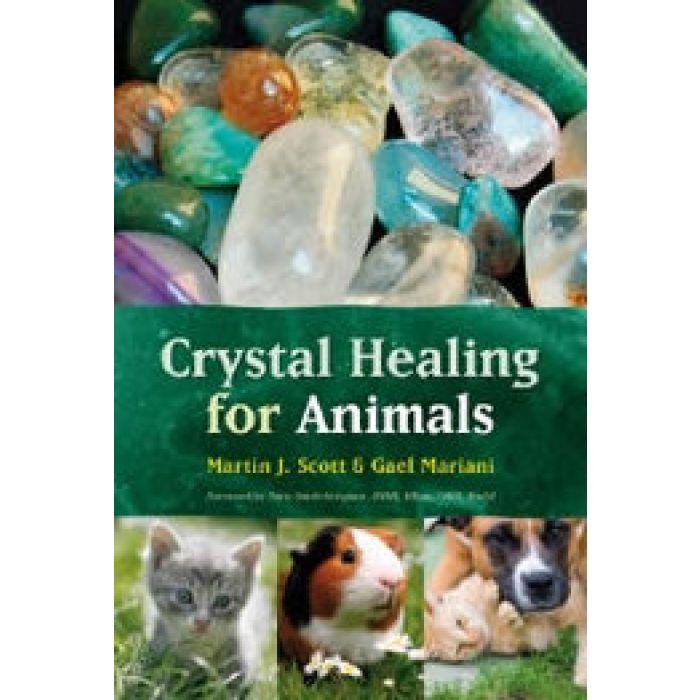 Crystal Healing for Animals by Martin J. SCOTT & Gael MARIANI