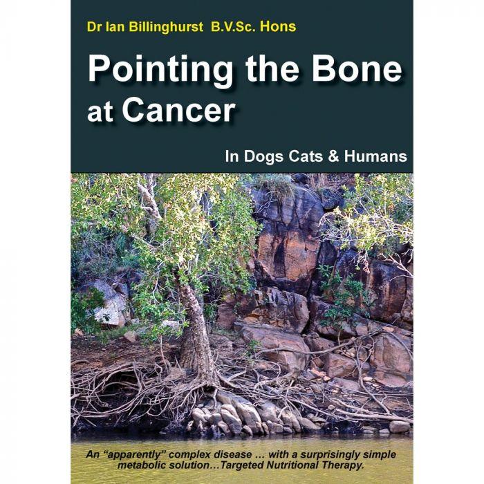 Dr Ian Billinghurst Book - Point the Bone at Cancer